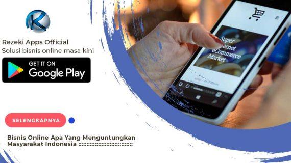 Bisnis Online Apa Yang Menguntungkan Masyarakat Indonesia