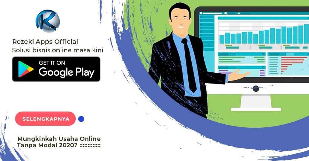 Mungkinkah Usaha Online Tanpa Modal 2020? | Rezeki Apps